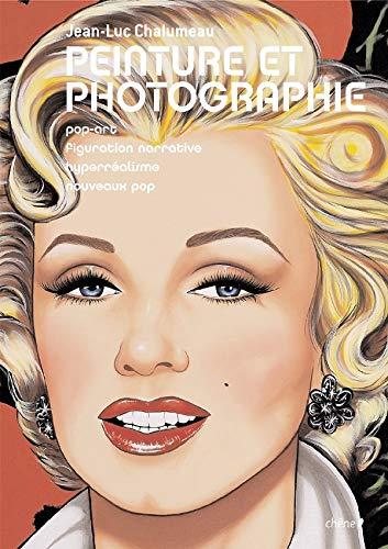 Peinture et photographie : Pop art, figuration narrative ,Peinture et photographie : Pop art, ...