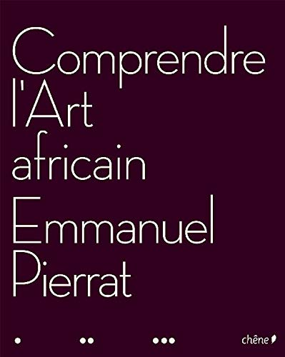 9782842778996: Comprendre l'Art africain