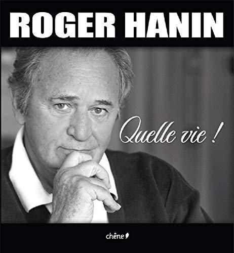 Roger Hanin Quelle vie !: Roger Hanin, Corinne Krebs
