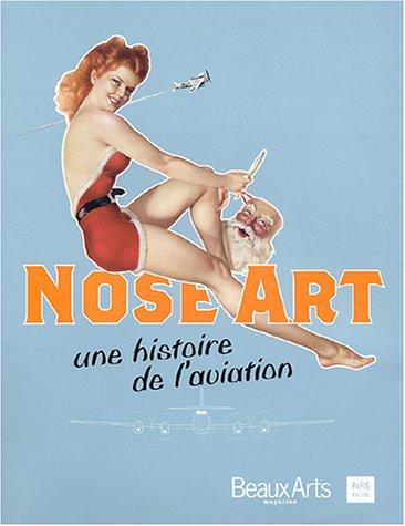 9782842784485: Nose Art : Une histoire de l'aviation