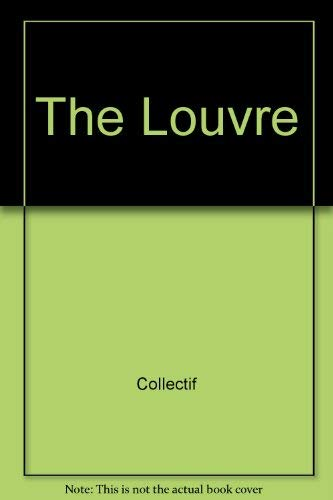 Louvre : Guide to the Masterpieces {ENGLISH EDITION}: LOUVRE MUSEUM}