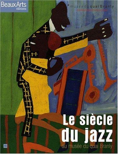 9782842786779: Beaux Arts Magazine, Hors-série : Le siècle du jazz : Au musée du quai Branly