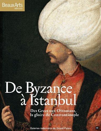 9782842786939: De Byzance à Istanbul : Des Grecs aux Ottomans, la gloire de Constantinople