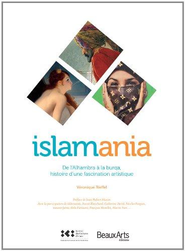 9782842787851: Islamania, de l'Alhambra à la burqa, histoire d'une fascination artistique