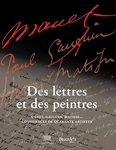 9782842788254: Des lettres et des peintres : Manet, Gauguin, Matisse... Confidences de quarante artistes