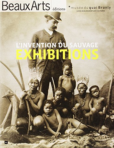 9782842788872: exhibitions, l'invention du sauvage ; musée du quai Branly