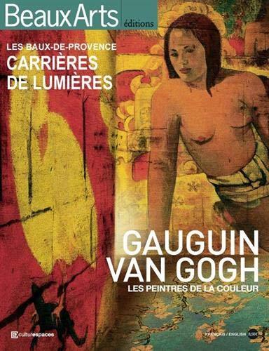 9782842789022: Les Baux-de-Provence, carrières de lumières : Gauguin, Van Gogh : les peintres de la couleur