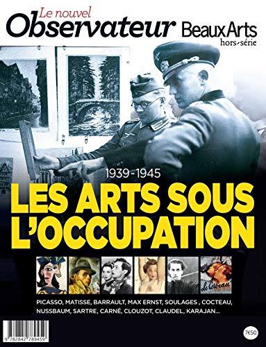 9782842789459: 1939-1945 - les arts sous l'occupation - ba hs n 1 octobre/novembre 2012
