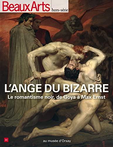9782842789831: Beaux Arts Magazine, Hors-série : L'ange du bizarre : Le romantisme noir, de Goya à Max Ernst