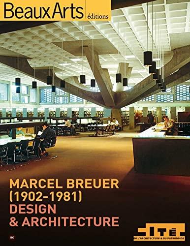 Marcel Breuer (1902-1981) : Design & architecture: Guy Amsellem; Collectif