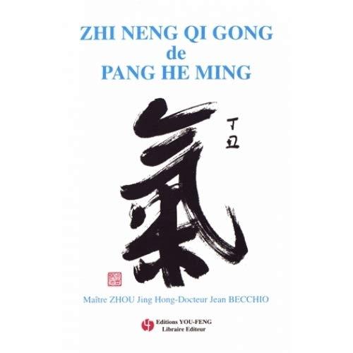 9782842790158: Zhi Neng Qigong de Pang He Ming. Le qigong de la sagesse