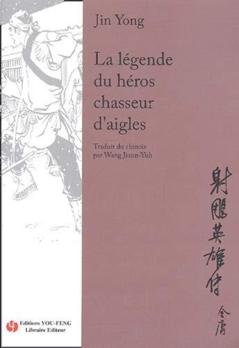 9782842791018: La Légende du Héros Chasseur d'Aigles, Tome 1 :
