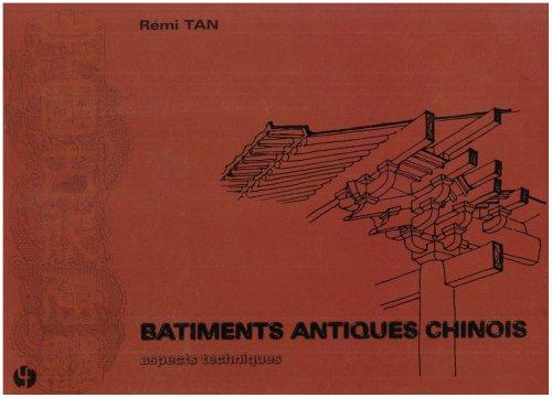 Bâtiments antiques chinois : aspects techniques: TAN ( Rémi )