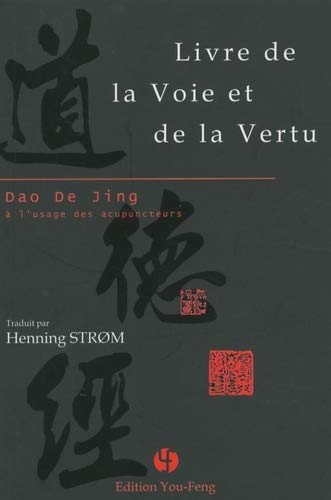 9782842792169: Livre de la voie et de la vertu - dao de jing a l'usage des acupuncteurs