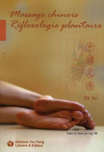Massage chinois, reflexologie plantaire - manuel de: Wei, Sun; Tan,