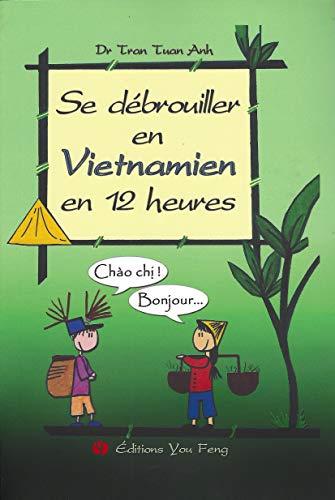 9782842792640: Se debrouiller en vietnamien en 12 heures (1CD audio) (French Edition)