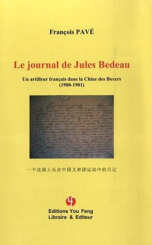 9782842793067: Le journal de Jules Bedeau : Un artilleur français dans la Chine des Boxers (1900-1901)