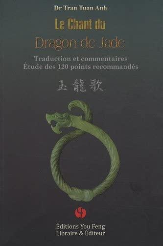 9782842794323: Le Chant du Dragon de jade : Traduction et commentaires, Etudes des 120 points recommand�s