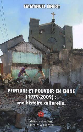 Peinture et pouvoir en Chine ( 1979-2009: LINCOT ( Emmanuel