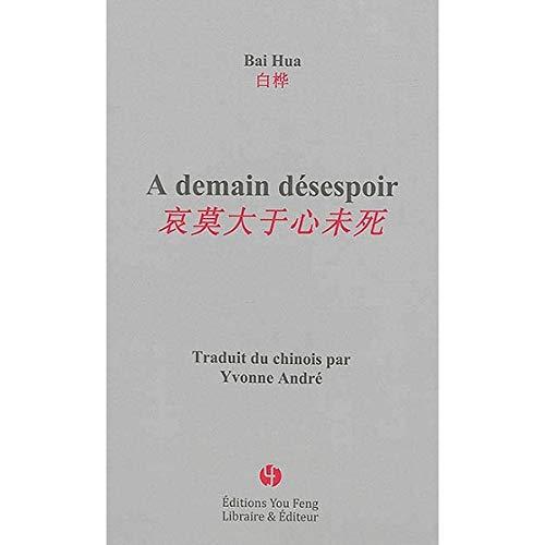 A demain désespoir: Hua Bai