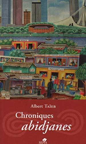 Chroniques abidjanes: Taieb Albert