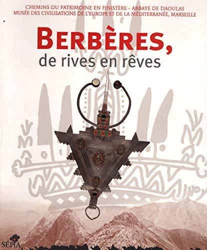 Berbères, de rives en rêves: Gérard Gay-Perret & Michel Colardelle & Salem Chaker & ...