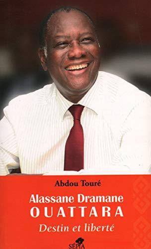 9782842801441: Alassane Dramane Ouattara, destin et liberté
