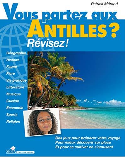 9782842801649: Vous partez aux Antilles ? : révisez !