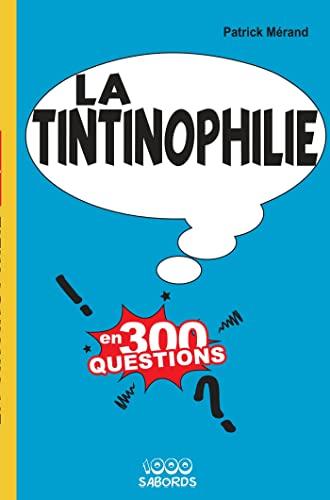 9782842802295: La tintinophilie en 300 questions