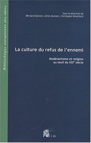 9782842874513: La culture du refus de l'ennemi. Modérantisme et religion au seuil du XXIe siècle