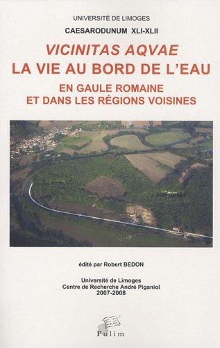 9782842874872: Vicinitas aquae : La vie au bord de l'eau en Gaule romaine et dans les régions voisines
