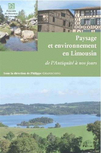 9782842875244: Paysage et environnement en Limousin : De l'Antiquité à nos jours