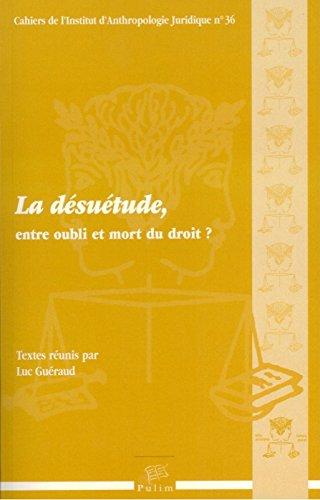 9782842875992: La Desuetude, Entre Oubli et Mort du Droit?