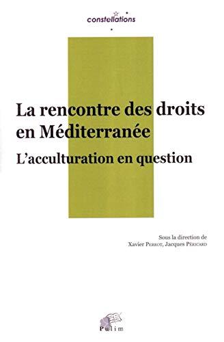 9782842876388: La rencontre des droits en Méditerranée : L'acculturation en question
