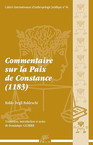 Commentaire sur la Paix de Constance (1183) -------- + 1 Cédérom: Baldo Degli ...