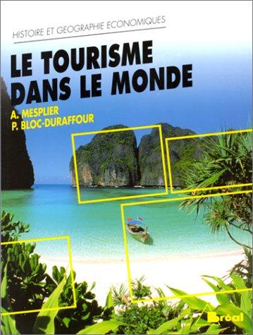 Le tourisme dans le monde: MESPLIER ALAIN et