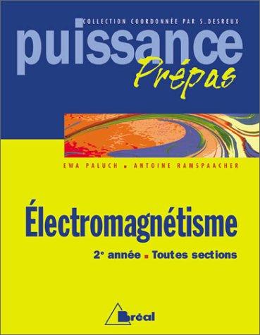 Electromagnétisme Prépa 2ème année (Puissance prépas) - Ewa Paluch; Antoine Ramspaacher