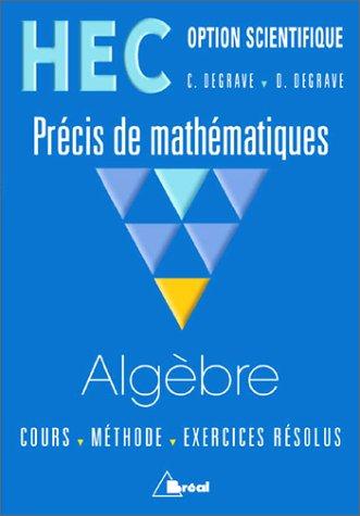 9782842915414: HEC - Option scientifique - Précis de mathématiques : Algèbre