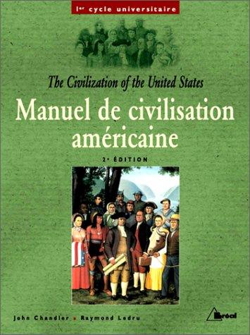 9782842916534: Manuel de civilisation américaine : premier cycle universitaire = The civilization of the United States