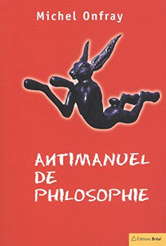 9782842917418: Antimanuel de philosophie. : Leçons socratiques et alternatives