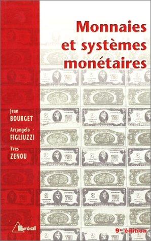 Monnaies et Systèmes monétaires: Bourget, Jean ; Figliuzzi, Arcangelo ; Zenou, Yves