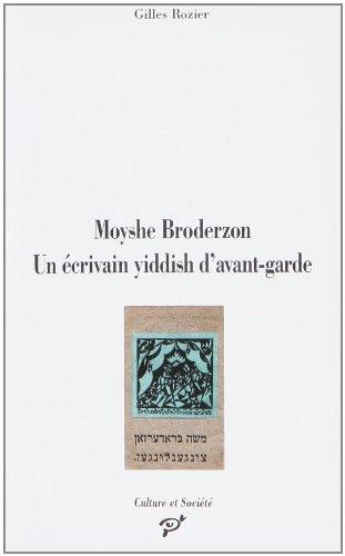 Moyshe Broderzon: Un ecrivain yiddish d'avant-garde (Culture et societe) (French Edition): ...