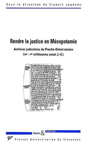9782842920715: Rendre la justice en mesopotamie archives judciaires du proche-orient ancien (II (Temps et espaces)