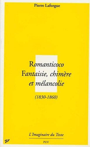 9782842920913: Romanticoco : Fantaisie, chimère et mélancolie (1830-1860)