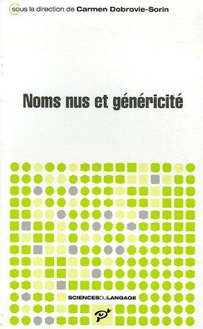 noms nus et généricité: Carmen Dobrovie-Sorin, Claire Beyssade, Georges ...
