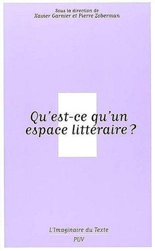 9782842921859: Qu'est-ce qu'un espace littéraire ?