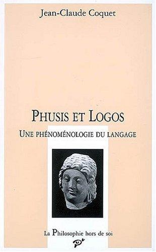 Phusis et logos (French Edition): Jean-Claude Coquet