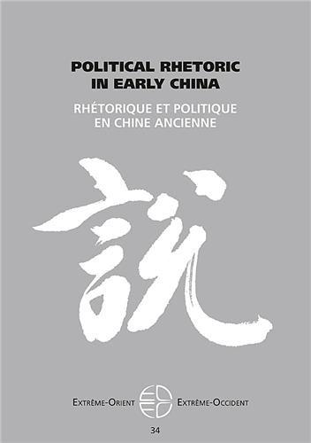 9782842923525: Extrême-Orient Extrême-Occident, N° 34 : Rhétorique et politique en Chine ancienne