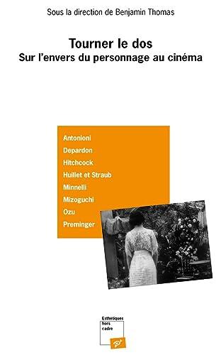 Tourner le dos Sur l'envers du personnage au cinema: Amiel Vincent