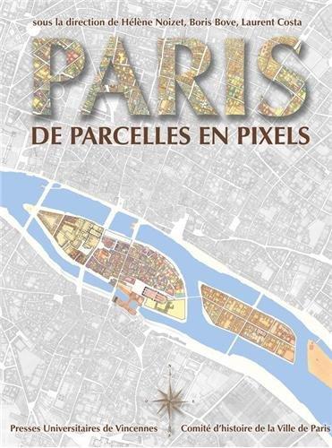 Paris de parcelles en pixels Analyse geomatique de l'espace: Noizet Helene